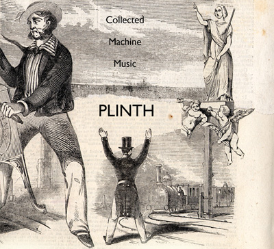 cover of Plinth ~ Collected Machine Music