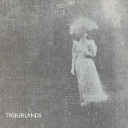 Taskerlands – Picture Sleeve     Sold Out