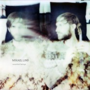 Mikael Lind – Unsettled Beings – Digipak Version