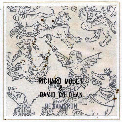 Richard Moult & David Colohan – Hexameron – Deluxe Version   8 copies left!