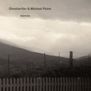 Ghostwriter & Michael Paine – Morrow – Digipak Version  AVAILABLE NOW!