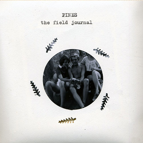 Pines – The Field Journal – Deluxe Version   Available Now!